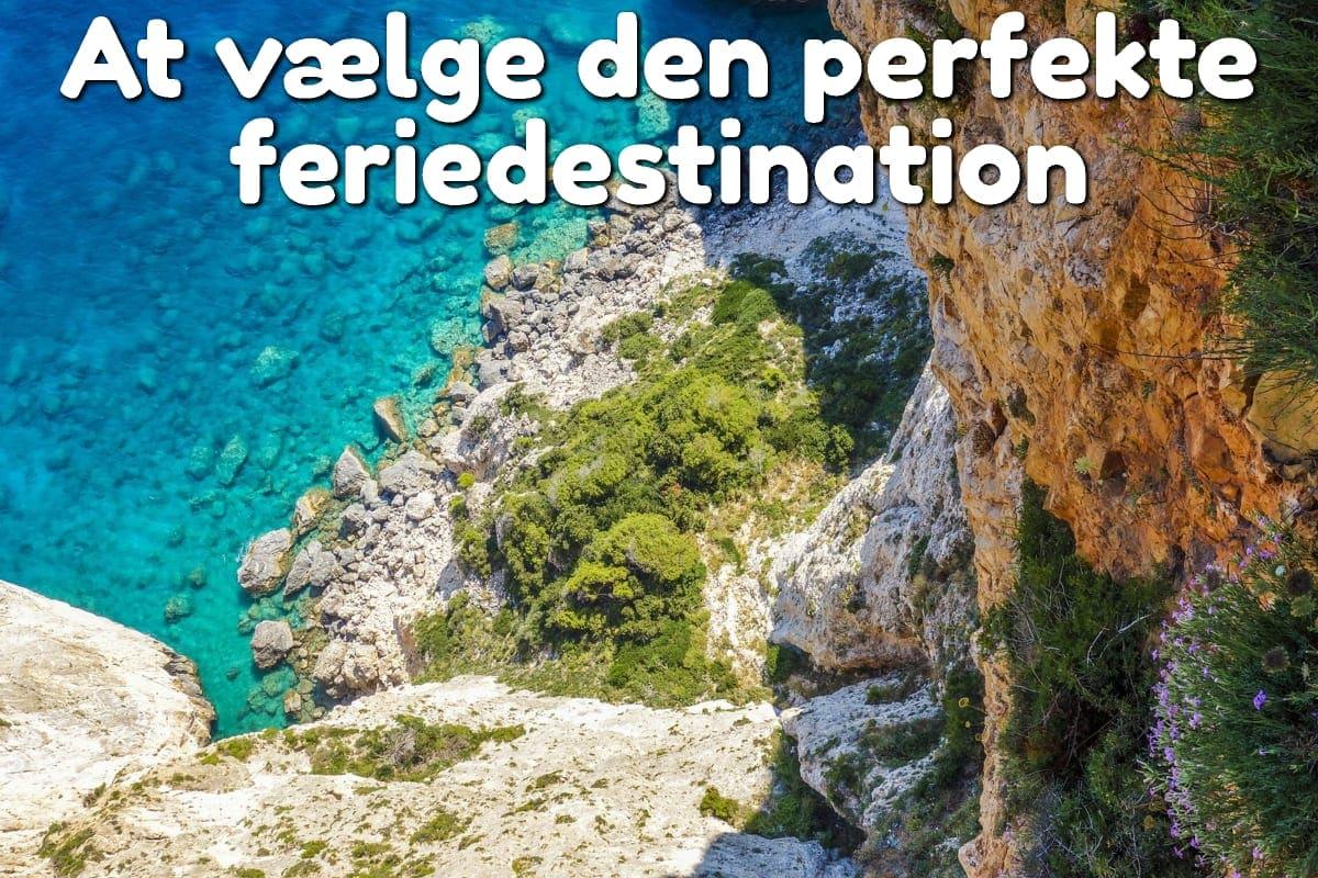 At vælge den perfekte feriedestination